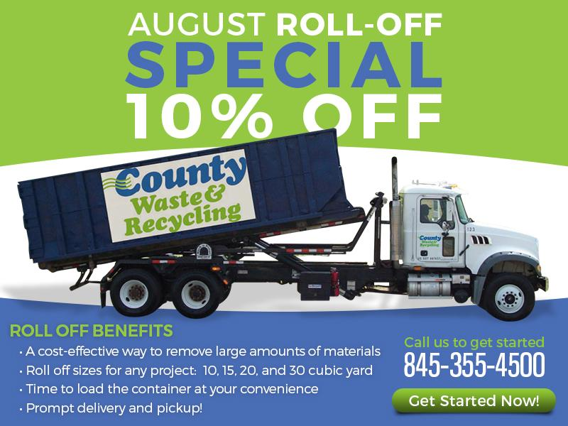 August Roll-Off Special - 10% OFF - Call us to get started: 845-355-4500 or clcik here to Get Started Now!